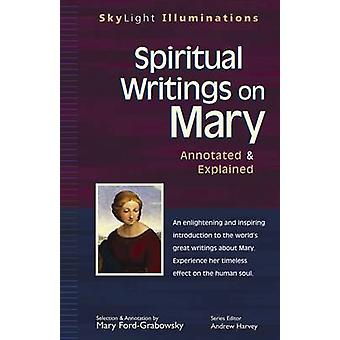 Spiritual Writings on Mary - Annotated and Explained by Mary Ford-Grab