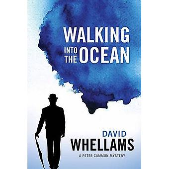 Walking Into The Ocean - A Peter Cammon Mystery by David Whellams - 97