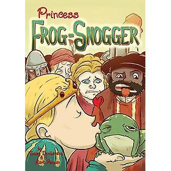 Princess Frog-Snogger by Tommy Donbavand - Mark Penman - 978178464520