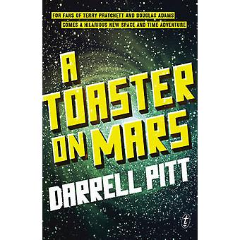 A Toaster on Mars by Darrell Pitt - 9781922182869 Book