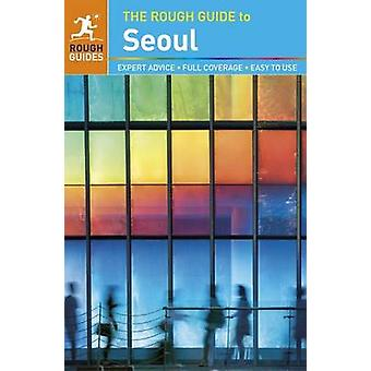 The Rough Guide to Seoul by Rough Guides - 9780241201312 Book