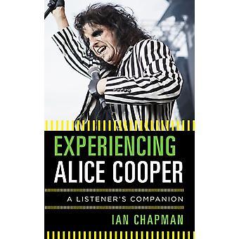 Experiencing Alice Cooper by Ian Chapman