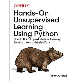 HandsOn Unsupervised Learning Using Python by Ankur A Patel