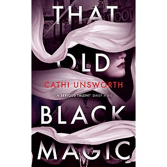 That Old Black Magic par Cathi Unsworth
