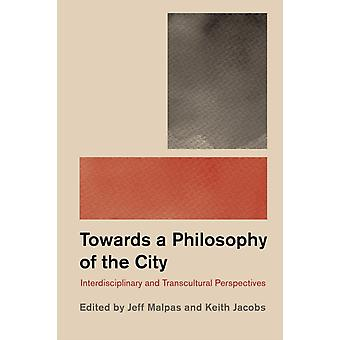 Philosophy and the City by Jeff Malpas