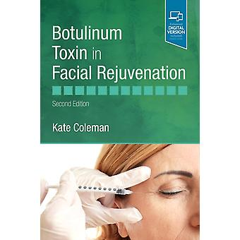 Botulinum Toxin in Facial Rejuvenation by Kate Coleman