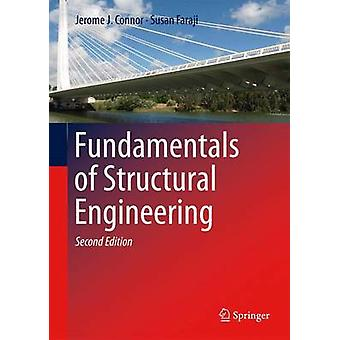 Fundamentals of Structural Engineering by Jerome J Connor