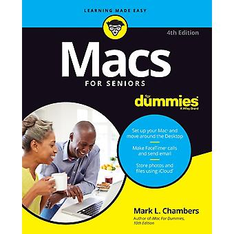 Macs For Seniors For Dummies 4th Edition by Chambers & Mark L