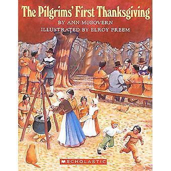 Pilgrims' First Thanksgiving by Ann McGovern - Elroy Freem - 97808085
