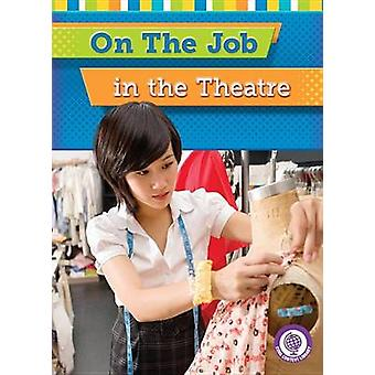 On the Job in the Theater by Jessica Cohn - Lauren Scheuer - 97816344