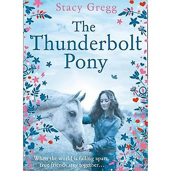 The Thunderbolt Pony by Stacy Gregg