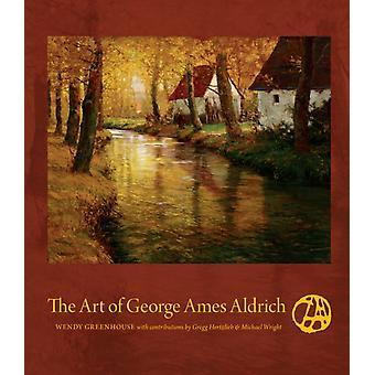 The Art of George Ames Aldrich by Wendy GreenhouseGregg HertzliebMichael Wright