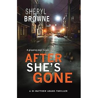 After Shes Gone by Browne & Sheryl