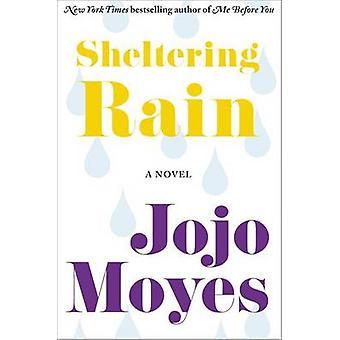 Sheltering Rain by Jojo Moyes - 9780062297693 Book