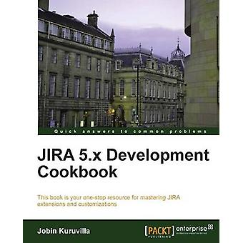 JIRA 5. x Development Cookbook van Jobin Kuruvilla