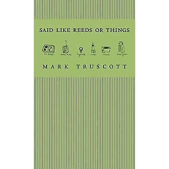 Dit comme roseaux ou choses par Mark Truscott - livre 9781552451458