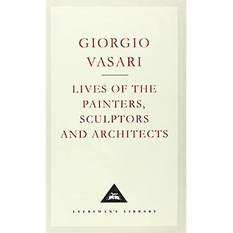 Lives of the Painters, Sculptors and Architects: v. 1 (Everyman's Library Classics)