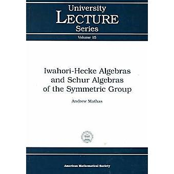 Iwahori-Hecke Algebras and Schur Algebras of the Symmetric Group - 97