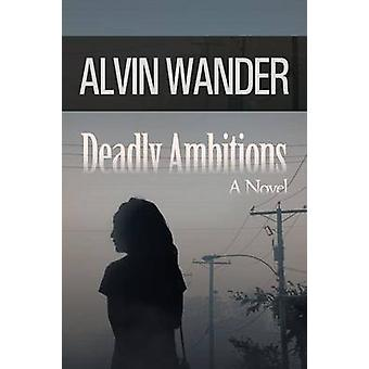 Deadly Ambitions by Wander & Alvin