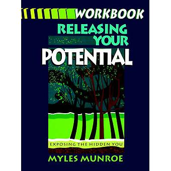Releasing Your Potential Workbook by Munroe & Myles