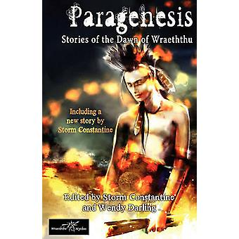 Paragenesis Stories from the Dawn of Wraeththu by Constantine & Storm