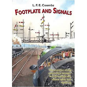 Footplate and Signals: The Evolution of the Relationship Between Footplate Design and Operation and Railway Safety and Signalling (Railway Heritage)