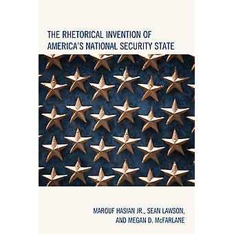 The Rhetorical Invention of Americas National Security State by Hasian & Marouf & Jr.Lawson & SeanMcFarlane & Megan D.