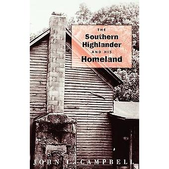 The Southern Highlander and His Homeland by Campbell & John C.