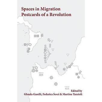 Spaces in Migration Postcards of a Revolution by Tazzioli & Martina