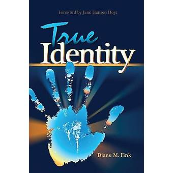 True Identity by Fink & Diane M.