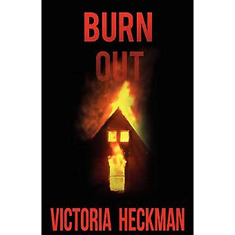 Burn Out by Heckman & Victoria