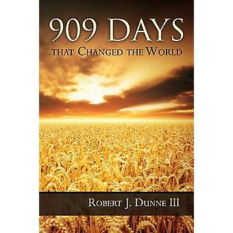 909 Days That Changed the World by Dunne & Robert J.