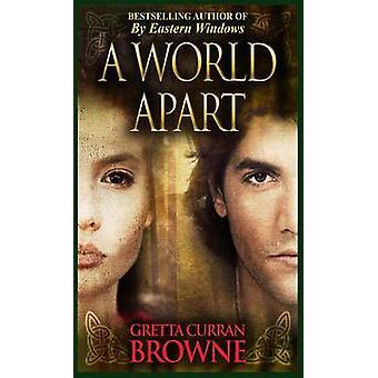 A World Apart by Browne & Gretta Curran