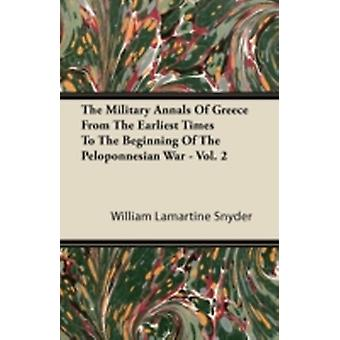 The Military Annals Of Greece From The Earliest Times To The Beginning Of The Peloponnesian War  Vol. 2 by Snyder & William Lamartine
