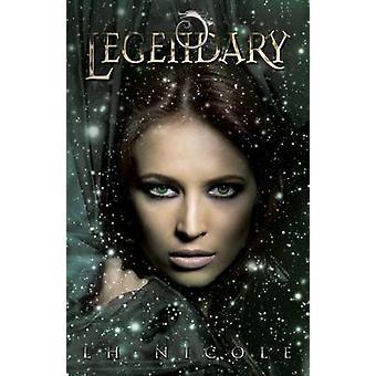 Legendary by Nicole & L. H.