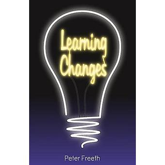 Learning Changes by Freeth & Peter