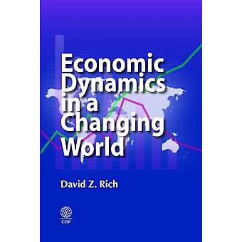 Economic Dynamics in a Changing World by Rich & David Z