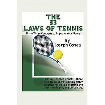 The 33 Laws of Tennis Thirty Three Concepts to Improve Your Game by Correa & Joseph