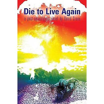 Die to Live Again A PostApocalyptic Novel by Crane & David