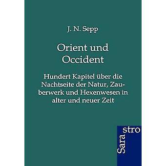 Orient und Occident by Sepp & J.N.