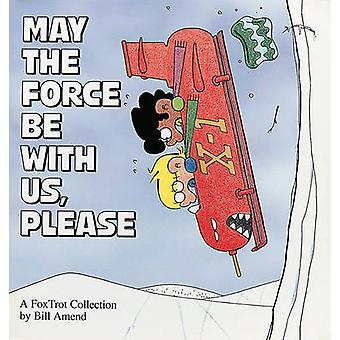 May the Force Be with Us Please by Amend & Bill