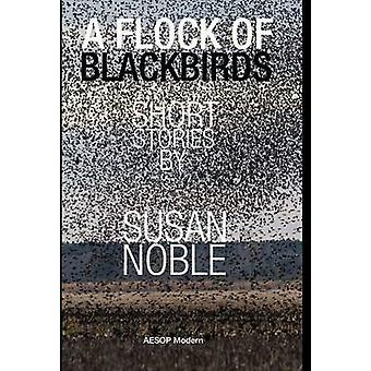 A Flock of Blackbirds by Noble & Susan