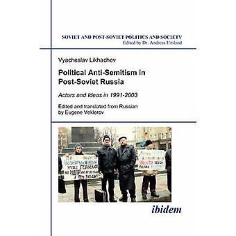 Political AntiSemitism in PostSoviet Russia. by Likhachev & Vyacheslav