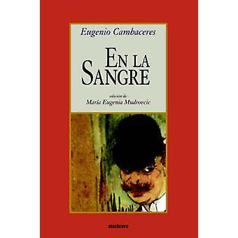 En la sangre by Cambaceres & Eugenio