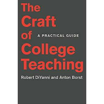 Craft of College Teaching by Robert DiYanni