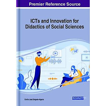 ICTs and Innovation for Didactics of Social Sciences by DelgadoAlgarra & Emilio Jose