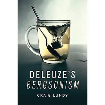 Deleuze&s Bergsonism by Craig Lundy - 9781474414319 Book