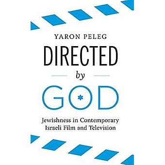 Directed by God - Jewishness in Contemporary Israeli Film and Televisi