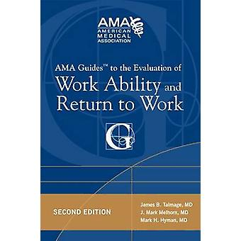 AMA Guides to the Evaluation of Work Ability and Return to Work (2nd