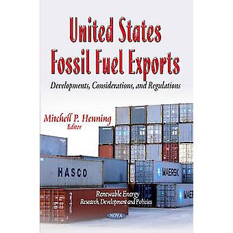 United States Fossil Fuel Exports - Developments - Considerations & Re
